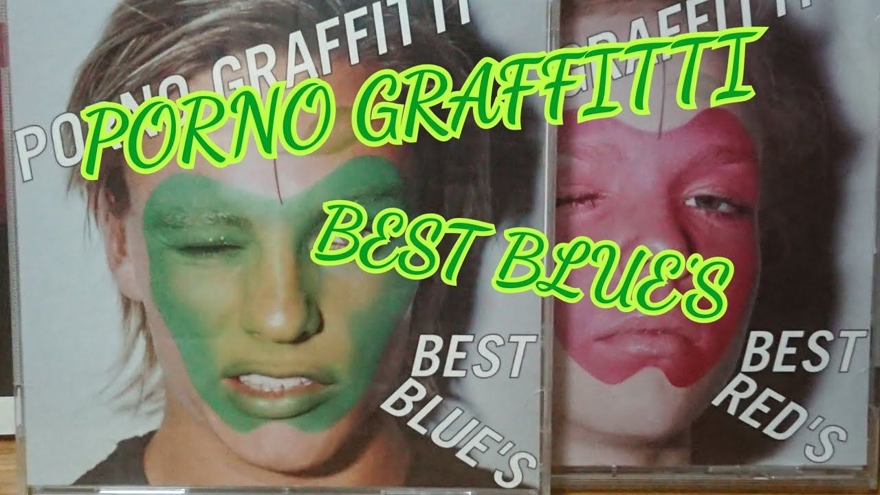 best of Blues Porno graffitti best