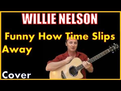 Willie nelson 1997 funny how time slips away lyrics