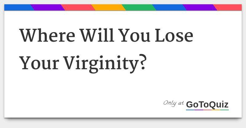 best of Test Lose your virginity