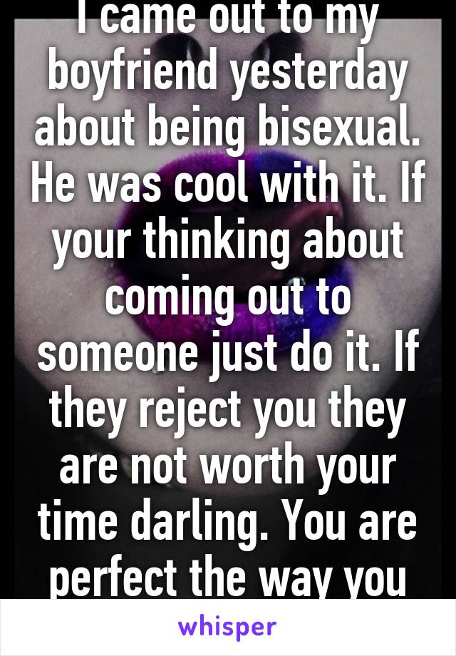 Boyfriend just came out as bisexual