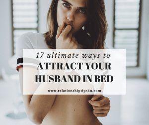 Erotic ways to seduce your wife